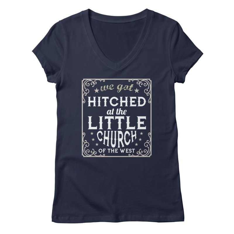 Hitched at the Little Church of the West Women's Regular V-Neck by Little Church of the West's Artist Shop