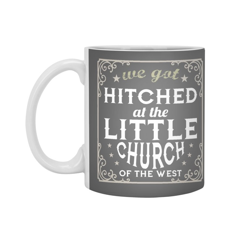 Hitched at the Little Church of the West Accessories Mug by Little Church of the West's Artist Shop