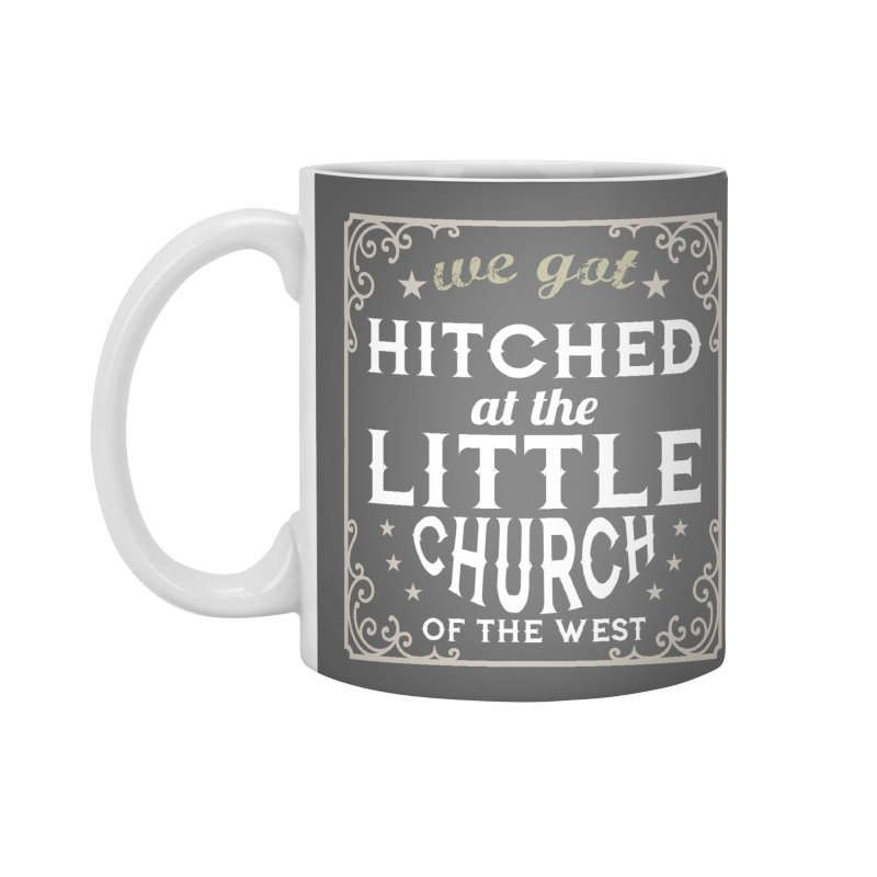 Hitched at the Little Church of the West Accessories Standard Mug by Little Church of the West's Artist Shop