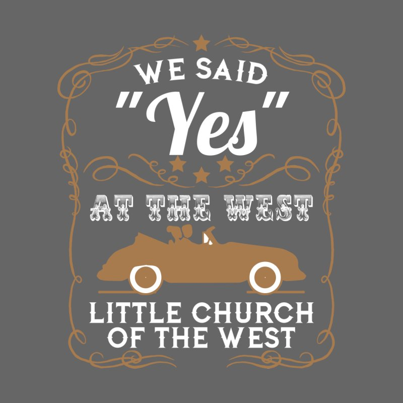 "We said ""YES"" at the West Accessories Bag by Little Church of the West's Artist Shop"