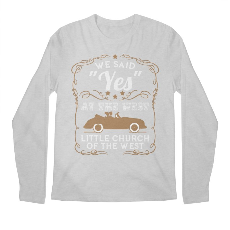 """We said """"YES"""" at the West Men's Regular Longsleeve T-Shirt by Little Church of the West's Artist Shop"""