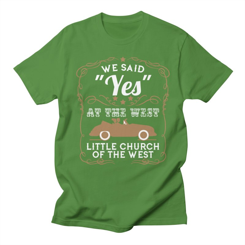 "We said ""YES"" at the West Men's T-Shirt by Little Church of the West's Artist Shop"
