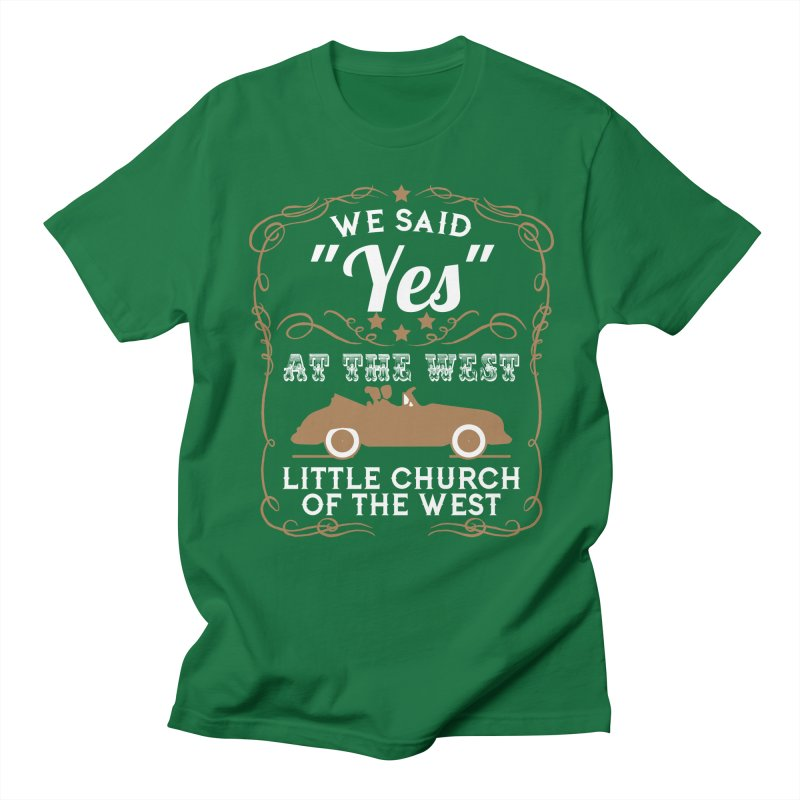 """We said """"YES"""" at the West Women's Regular Unisex T-Shirt by Little Church of the West's Artist Shop"""