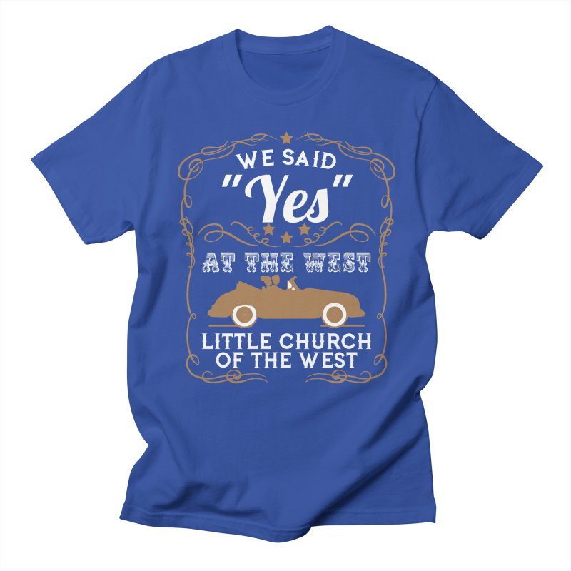"""We said """"YES"""" at the West Men's T-Shirt by Little Church of the West's Artist Shop"""
