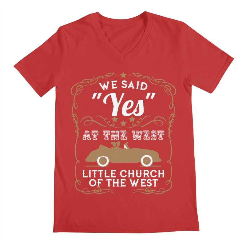 """We said """"YES"""" at the West Men's V-Neck by Little Church of the West's Artist Shop"""
