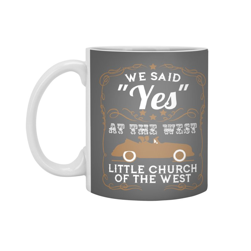 "We said ""YES"" at the West Accessories Standard Mug by Little Church of the West's Artist Shop"