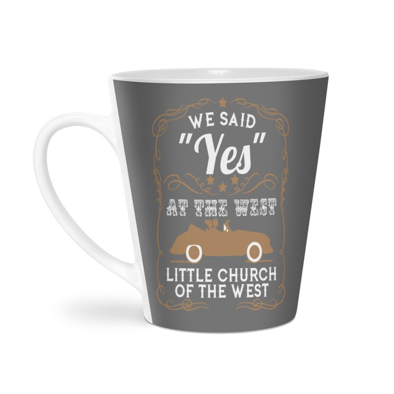 "We said ""YES"" at the West Accessories Latte Mug by Little Church of the West's Artist Shop"