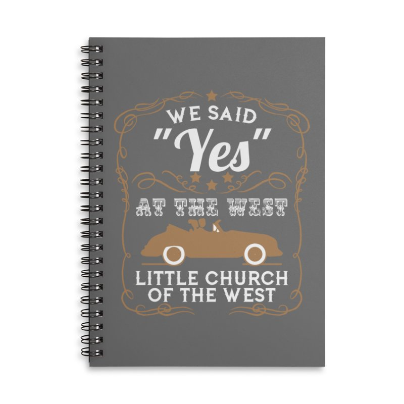 "We said ""YES"" at the West Accessories Lined Spiral Notebook by Little Church of the West's Artist Shop"