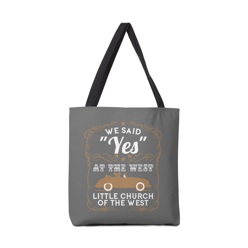 "We said ""YES"" at the West Accessories Tote Bag Bag by Little Church of the West's Artist Shop"