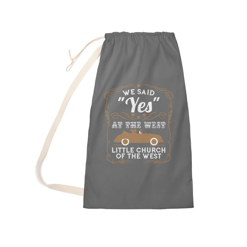 "We said ""YES"" at the West Accessories Laundry Bag Bag by Little Church of the West's Artist Shop"
