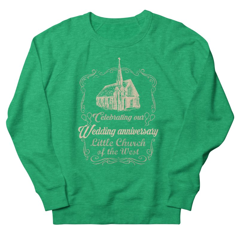 Anniversary Celebration Men's French Terry Sweatshirt by Little Church of the West's Artist Shop