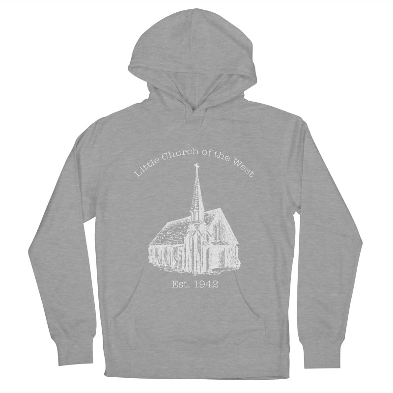 Chapel Women's French Terry Pullover Hoody by Little Church of the West's Artist Shop