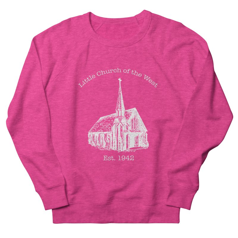 Chapel Women's French Terry Sweatshirt by Little Church of the West's Artist Shop