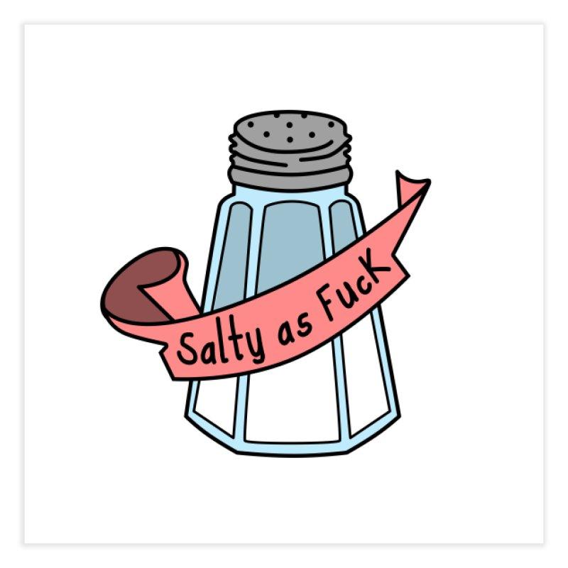 Salty as Fuck Home Fine Art Print by little g dehttps://www.threadless.com/profile/arti