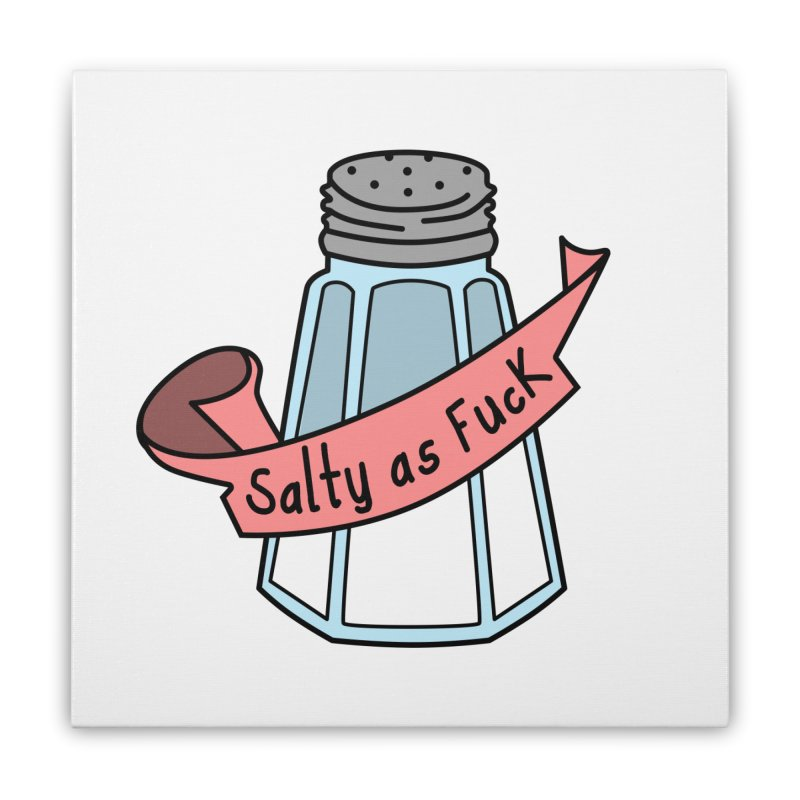 Salty as Fuck Home Stretched Canvas by little g dehttps://www.threadless.com/profile/arti