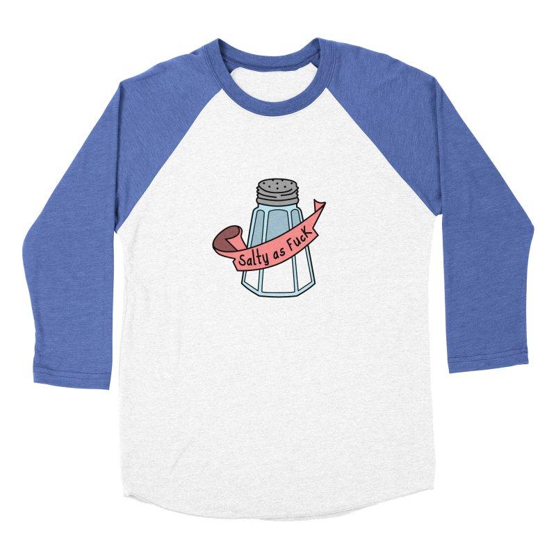 Salty as Fuck Men's Baseball Triblend T-Shirt by little g dehttps://www.threadless.com/profile/arti
