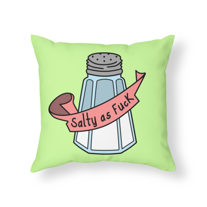 Salty as Fuck Home Throw Pillow by little g dehttps://www.threadless.com/profile/arti
