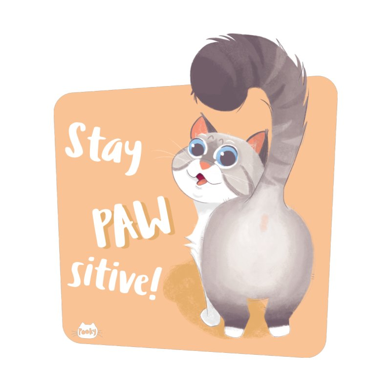 Stay PAW-sitive! by The Pooky Store