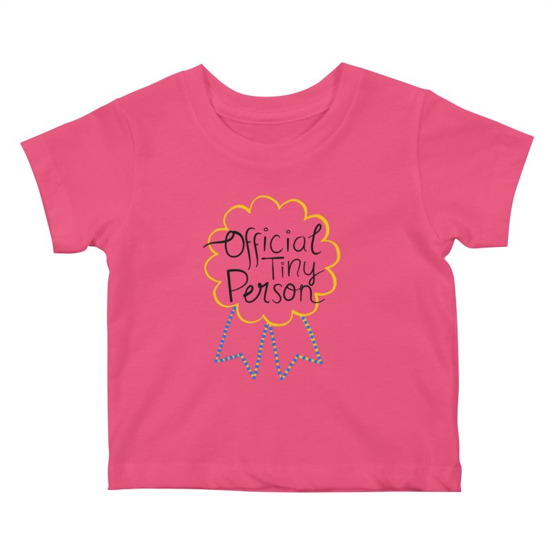 Official Tiny Person Kids Baby T-Shirt by Little Stories for Tiny People's Shop