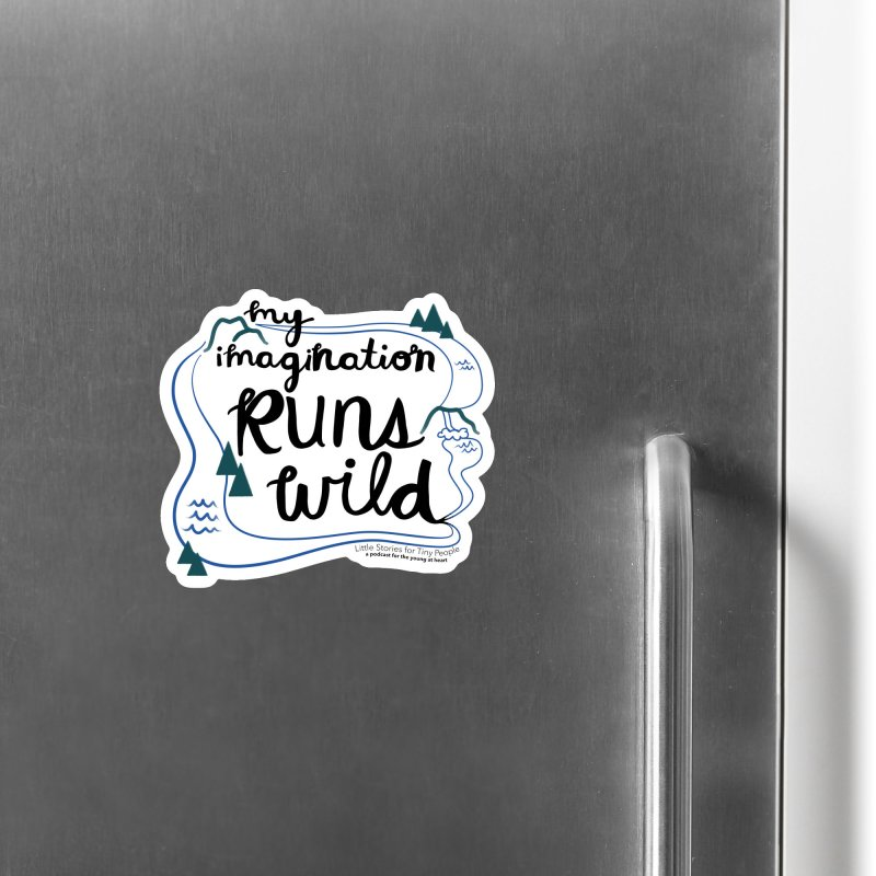 My Imagination Runs Wild Accessories Magnet by Little Stories for Tiny People's Shop