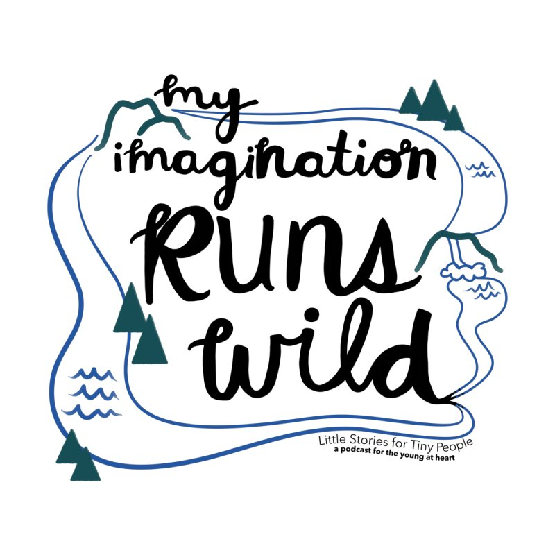My Imagination Runs Wild Men's T-Shirt by Little Stories for Tiny People's Shop