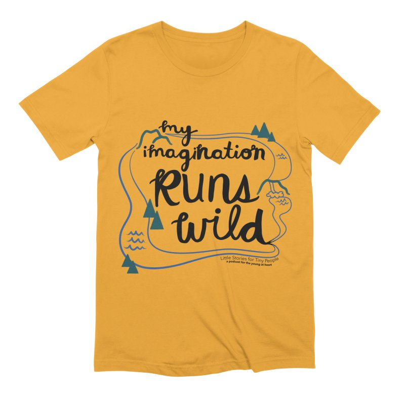 My Imagination Runs Wild Men's Extra Soft T-Shirt by Little Stories for Tiny People's Shop