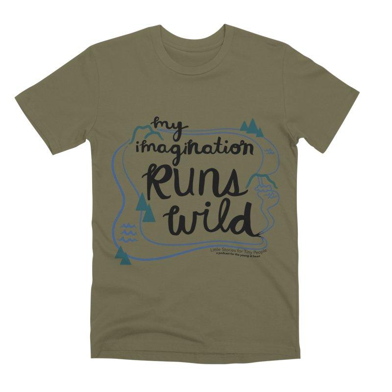 My Imagination Runs Wild Men's Premium T-Shirt by Little Stories for Tiny People's Shop