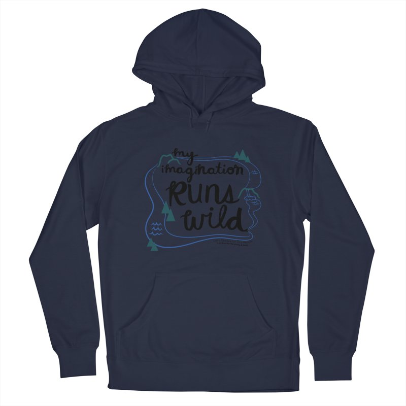 My Imagination Runs Wild Men's Pullover Hoody by Little Stories for Tiny People's Shop