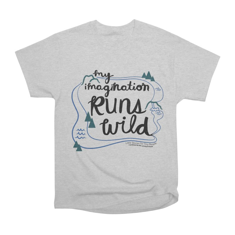 My Imagination Runs Wild Men's Heavyweight T-Shirt by Little Stories for Tiny People's Shop