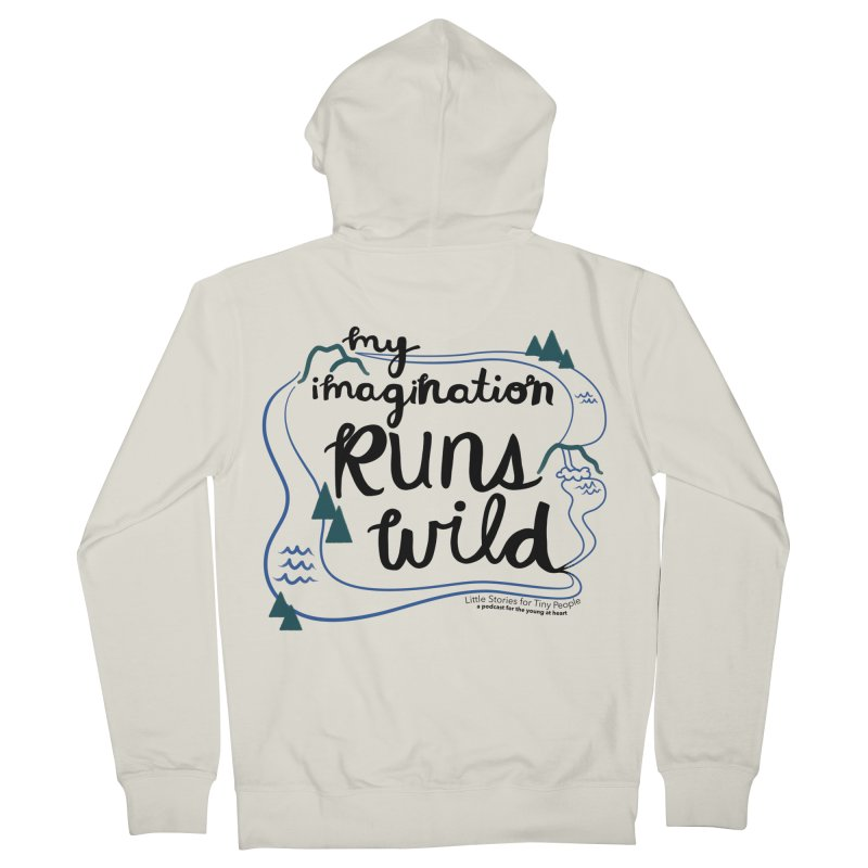 My Imagination Runs Wild Men's French Terry Zip-Up Hoody by Little Stories for Tiny People's Shop