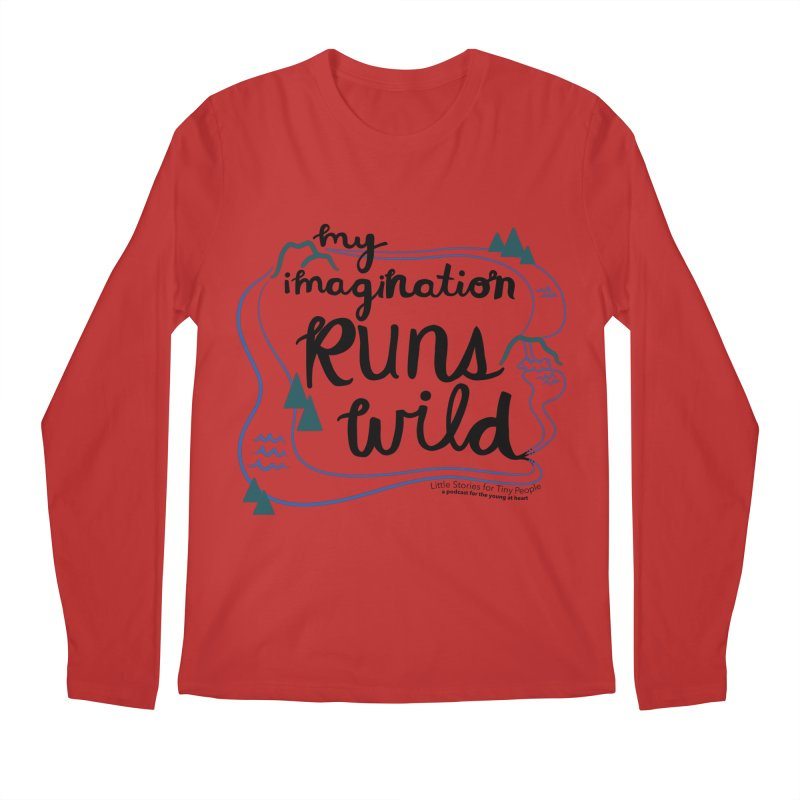 My Imagination Runs Wild Men's Longsleeve T-Shirt by Little Stories for Tiny People's Shop