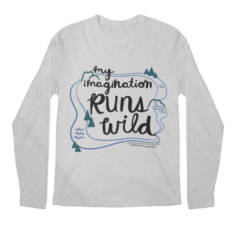 My Imagination Runs Wild Men's Regular Longsleeve T-Shirt by Little Stories for Tiny People's Shop
