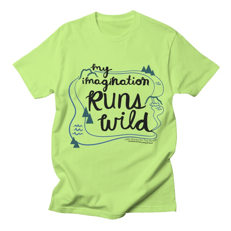 My Imagination Runs Wild Women's T-Shirt by Little Stories for Tiny People's Shop