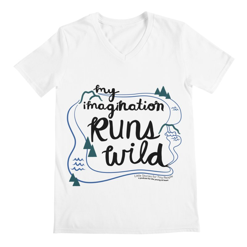 My Imagination Runs Wild Men's V-Neck by Little Stories for Tiny People's Shop