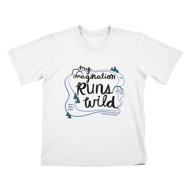 My Imagination Runs Wild Kids T-Shirt by Little Stories for Tiny People's Shop