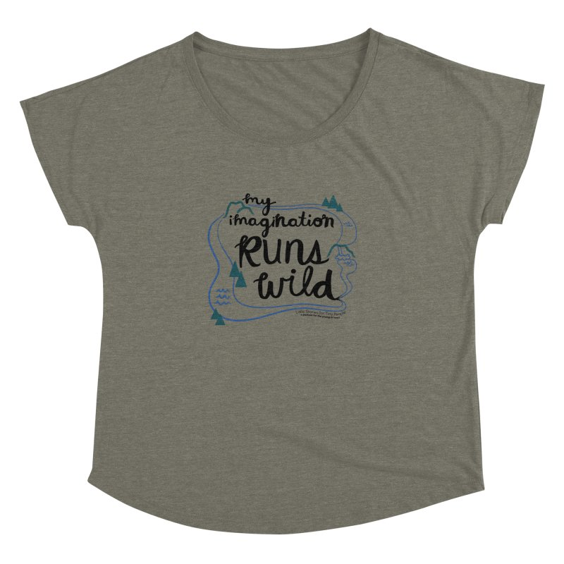 My Imagination Runs Wild Women's Dolman Scoop Neck by Little Stories for Tiny People's Shop