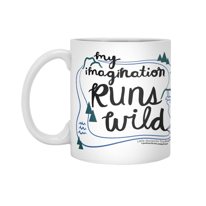 My Imagination Runs Wild Accessories Standard Mug by Little Stories for Tiny People's Shop