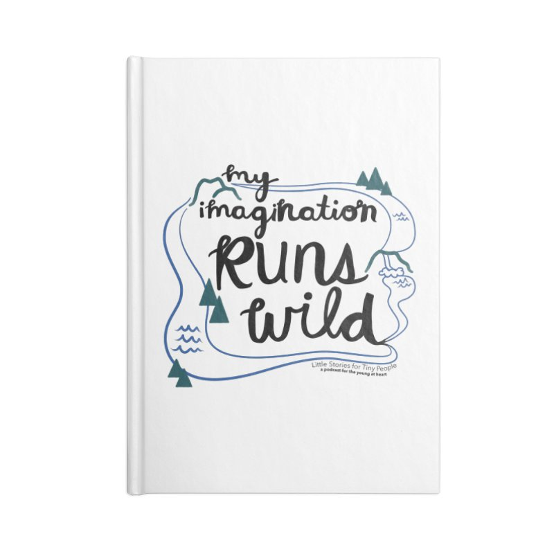 My Imagination Runs Wild Accessories Blank Journal Notebook by Little Stories for Tiny People's Shop