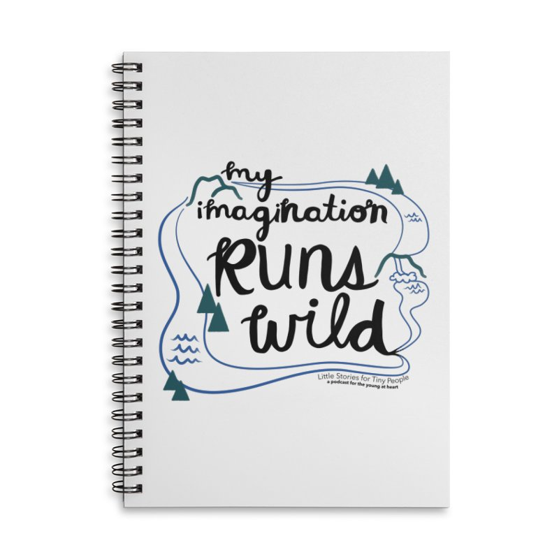 My Imagination Runs Wild Accessories Lined Spiral Notebook by Little Stories for Tiny People's Shop