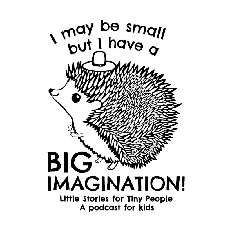 Little Hedgehog's Big Imagination   by Little Stories for Tiny People's Shop