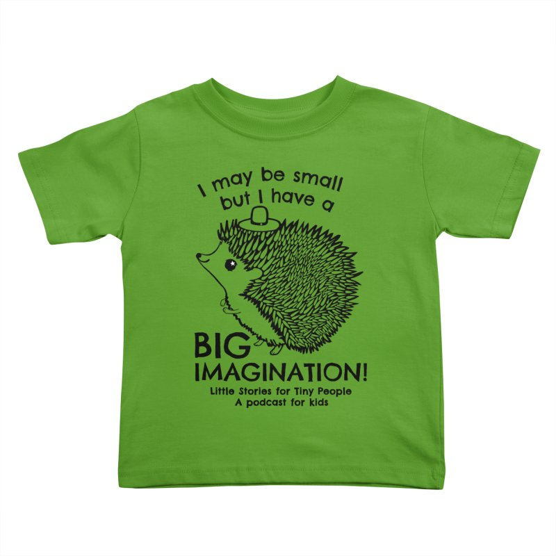 Little Hedgehog's Big Imagination Kids Toddler T-Shirt by Little Stories for Tiny People's Shop