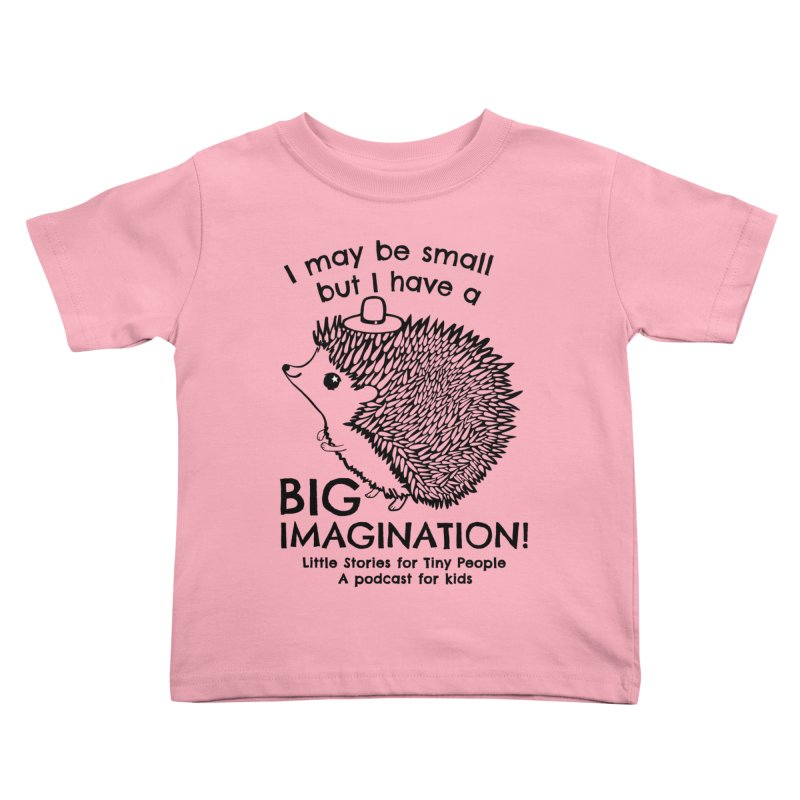 Little Hedgehog's Big Imagination Kids Toddler T-Shirt by Little Stories for Tiny People's Shop