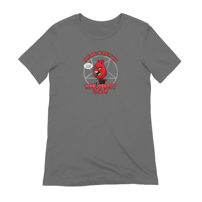 Beelzebutt Plug - Put Evil In Its Place Women's T-Shirt by Live Nude Ghouls Artist Shop