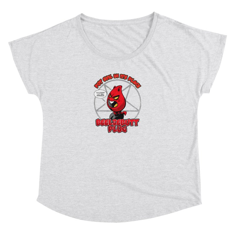 Beelzebutt Plug - Put Evil In Its Place Women's Dolman Scoop Neck by Live Nude Ghouls Artist Shop