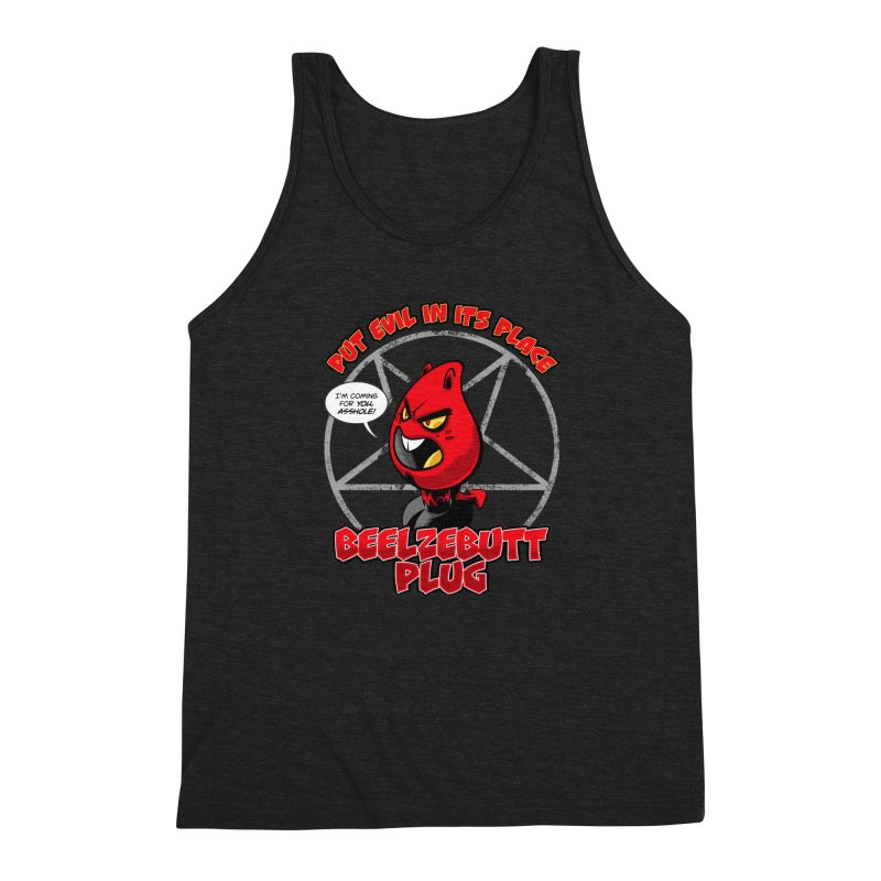 Beelzebutt Plug - Put Evil In Its Place Men's Triblend Tank by Live Nude Ghouls Artist Shop
