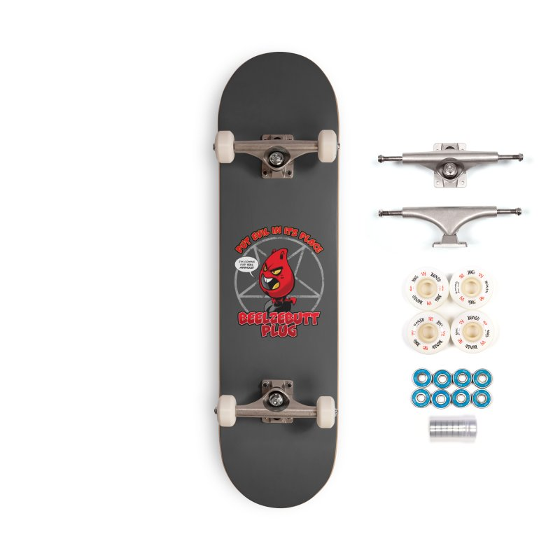 Beelzebutt Plug - Put Evil In Its Place Accessories Complete - Premium Skateboard by Live Nude Ghouls Artist Shop