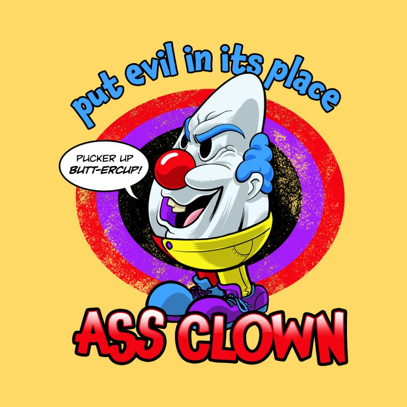 Ass Clown - Put Evil in its Place Women's T-Shirt by Live Nude Ghouls Artist Shop