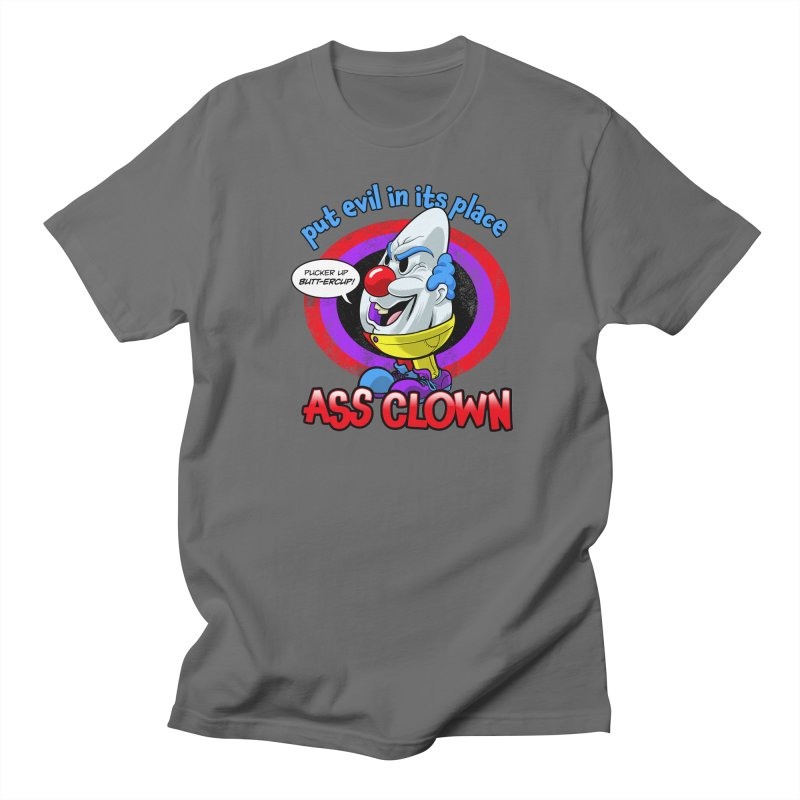 Ass Clown - Put Evil in its Place Men's T-Shirt by Live Nude Ghouls Artist Shop
