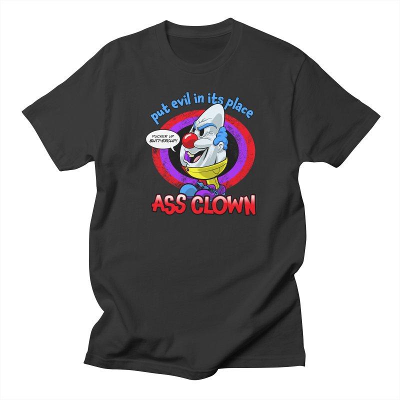 Ass Clown - Put Evil in its Place Women's Regular Unisex T-Shirt by Live Nude Ghouls Artist Shop
