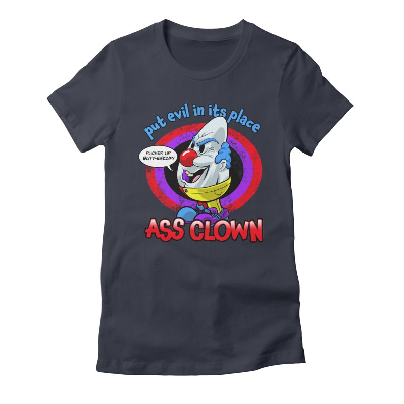 Ass Clown - Put Evil in its Place Women's Fitted T-Shirt by Live Nude Ghouls Artist Shop
